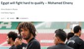 埃尔内尼:埃及可不想小组三轮游 会全力争取出线