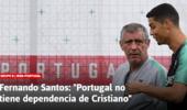 葡萄牙主帅桑托斯:国家队没有C罗依赖症