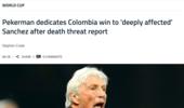 哥伦比亚中场遭死亡威胁 主帅:这场胜利献给他