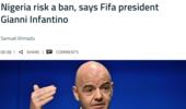 因凡蒂诺警告尼日利亚:政府干预足协 意味着禁赛