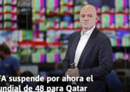 慢慢磋商,FIFA暂时搁置卡塔尔世界杯扩军提议